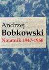 Notatnik 1947-1960 - Andrzej Bobkowski