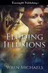 Eluding Illusions - Wren Michaels