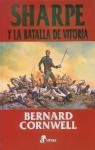 Sharpe y la batalla de Vitoria/ Sharpe's Honour (Sharpe, #16) - Bernard Cornwell, Carmen Soler