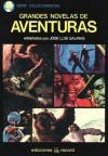 Grandes novelas de aventuras - Emilio Salgari, Jules Verne, Emmuska Orczy, José Luis Salinas