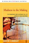 Madness in the Making: The Triumphant Rise & Untimely Fall of America's Show Inventors - Dave Lindsay