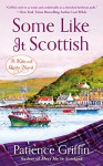 Some Like It Scottish: A Kilts and Quilts Novel - Patience Griffin