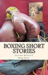 Boxing Short Stories - Colleen Aycock, Mark Scott