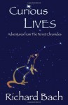 Curious Lives: Adventures from the Ferret Chronicles - Richard Bach