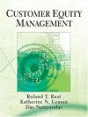 Customer Equity Management - Roland T. Rust, Katherine N. Lemon, Das Narayandas