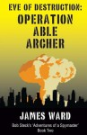 Eve of Destruction - Operation Able Archer - James Ward