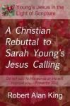 A Christian Rebuttal to Sarah Young's Jesus Calling - Robert Alan King