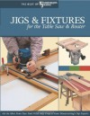 Jigs & Fixtures for the Table Saw & Router (The Best of Woodworker's Journal series) - Woodworker's Journal