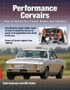 Performance Corvairs: How to Hotrod the Corvair Engine and Chassis - Seth Emerson, Bill Fisher