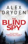 The Blind Spy - Alex Dryden