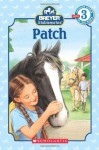 Stablemates: Patch (Scholastic Reader, Level 3) - Kristin Earhart, Lisa Papp
