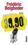 Neununddreißigneunzig: 39,90 - Roman - Frédéric Beigbeder, Brigitte Große