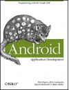 Android Application Development: Programming with the Google SDK - Rick Rogers, John Lombardo, Zigurd Mednieks, G. Blake Meike