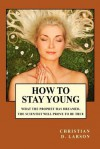 How to Stay Young - Christian D. Larson