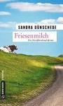 Friesenmilch: Ein Fall für Thamsen & Co. (Kriminalromane im GMEINER-Verlag) - Sandra Dünschede