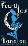 The Fourth Law of Kanaloa - Johan Twiss