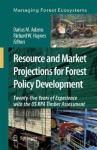 Resource and Market Projections for Forest Policy Development: Twenty-Five Years of Experience with the Us Rpa Timber Assessment - Richard W. Haynes
