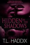 Hidden in the Shadows - T.L. Haddix