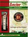 Sinclair Collectibles (A Schiffer Book for Collectors) - Wayne Henderson, Scott Benjamin