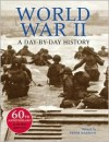 World War II: A Day-by-Day History - Peter Darman