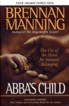 Abba's Child: The Cry of the Heart for Intimate Belonging - Brennan Manning, Ron Bennett