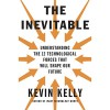 The Inevitable: Understanding the 12 Technological Forces That Will Shape Our Future - Kevin Kelly, George Newbern, Penguin Audio