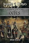 Legends of History: Fun Learning Facts About Celts: Illustrated Fun Learning For Kids - Matt Curtis