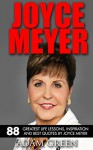 Joyce Meyer: 88 Greatest Life Lessons, Inspiration And Best Quotes By Joyce Meyer (The Mind Connection, Change Your Life) - Adam Geen
