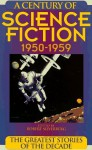 A Century of Science Fiction 1950-1959: The Greatest Stories of the Decade - Robert Silverberg, Martin Harry Greenberg
