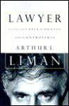 Lawyer: A Life of Counsel and Controversy - Arthur L. Liman, Peter Israel