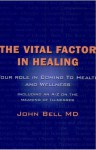 The Vital Factor in Healing - John Bell