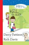 Kell, the Alien (The Aliens, Inc. Chapter Book series 1) - Darcy Pattison, Rich Davis