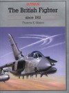 The British Fighter since 1912 (Putnam Aeronautical Books) - Francis K. Mason