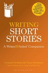 Writing Short Stories: A Writers' and Artists' Companion (Writers' and Artists' Companions) - Courttia Newland, Tania Hershman, Carole Angier, Sally Cline