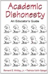 Academic Dishonesty: An Educator's Guide - Bernard E. Whitley Jr., Patricia Keith-Spiegel