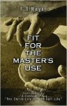 Fit for the Master's Use - F.B. Meyer