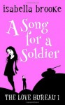 A Song for a Soldier: The Love Bureau Book One - Isabella Brooke