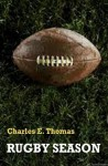 Rugby Season - Charles Thomas