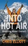 "Into Hot Air: Another ""Novel"" by Chris Elliott - Chris Elliott"