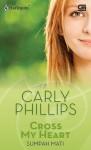 Cross My Heart - Sumpah Mati - Carly Phillips