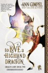 To Love A Highland Dragon (Dragon Lore) (Volume 1) - Ann Gimpel, Angela Kelly, Fiona Jayde