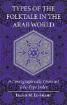 Types of the Folktale in the Arab World: A Demographically Oriented Tale-Type Index - Hasan M. El-Shamy