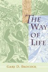 The Way of Life: A Theology of Christian Vocation - Gary D. Badcock