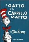 Il gatto e il cappello matto - Dr. Seuss
