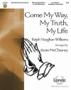 Come My Way, My Truth, My Life - Kevin McChesney, Ralph Vaughan Williams