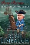 Rush Revere y los peregrinos valientes: Aventuras a través del tiempo con estadounidenses excepcionales - Rush Limbaugh