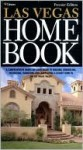 Las Vegas Home Book: A Comprehensive Hands-On Sourcebook to Building, Remodeling, Decorating, Furnishing and Landscaping a Luxury Home in the Las Vegas Valley - Ashley Group, Dana Felmly