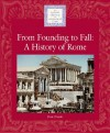 From Founding to Fall: A History of Rome (Lucent Library of Historical Eras) - Don Nardo