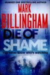 Die of Shame - Mark Billingham