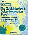 The Quick Interview and Salary Negotiation Book: Dramatically Improve Your Interviewing Skills in Just a Few Hours - J. Michael Farr, Michael Farr